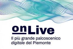 onLive - Il più grande palcoscenico digitale del piemonte